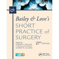 Bailey & Love Short Practice of Surgery 27th Edition International Student's Edition set volume 1 & 2 By Norman Williams