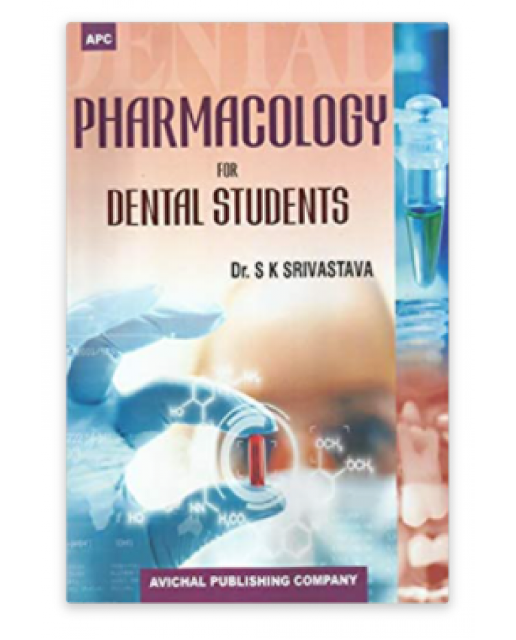Pharmacology for Dental Students;1st Edition 2019 by S.B Srivastava