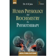 Human Physiology and Biochemistry for Physiotherapy 3rd Edition 2020 By A.K. Jain