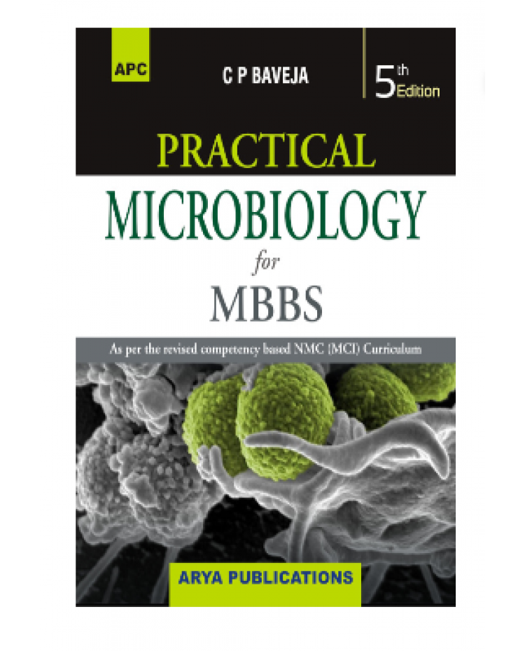 Practical Microbiology for MBBS; 5th Edition 2021 By C.P. Baveja