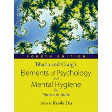 Bhatia and Craig's Elements of Psychology and Mental Hygiene for Nurses in India,4th Edition 2019 By B D Bhatia and Margaretta Craig, Dr Karobi Das