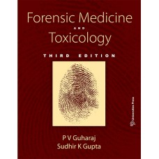 Forensic Medicine and Toxicology,3rd Edition 2019 By P V Guharaj and Sudhir K Gupta