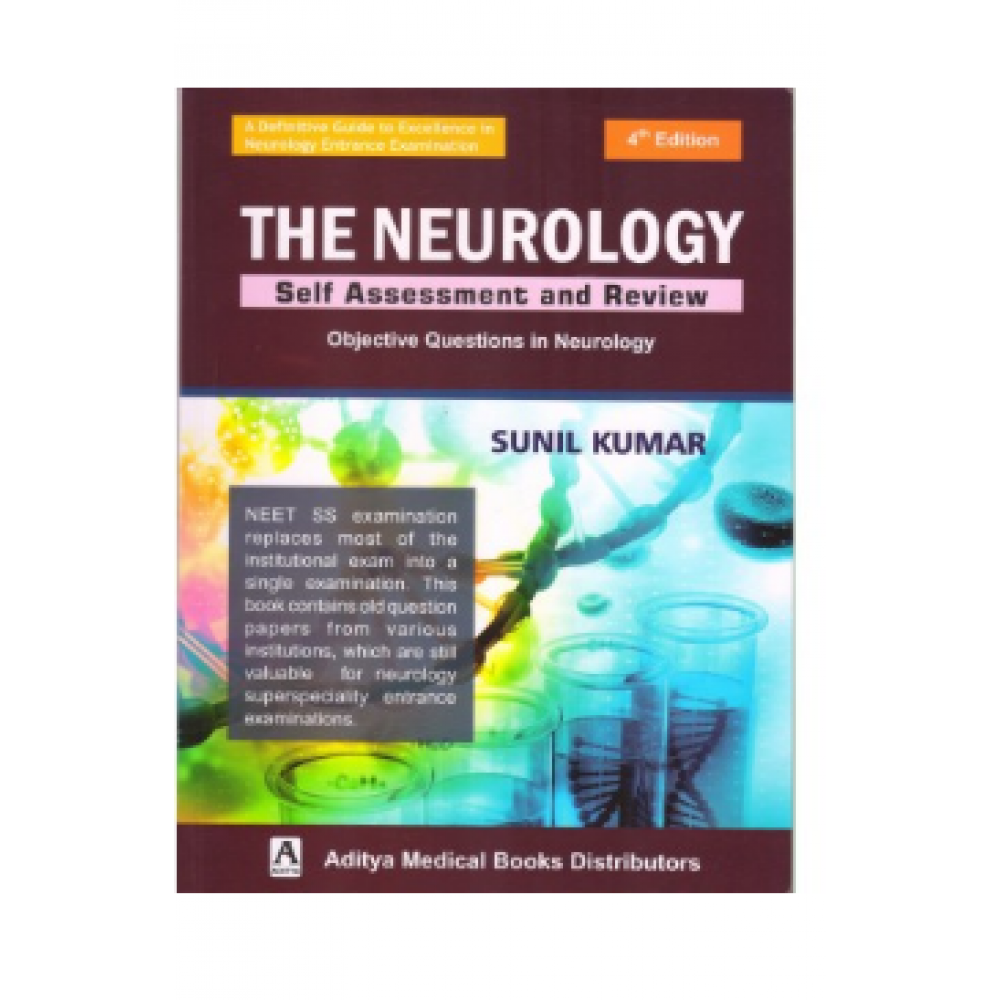 The Neurology Self Assessment And Review;4th Edition 2021 by Sunil Kumar