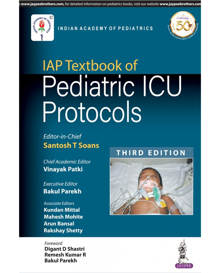 IAP Textbook of PEDIATRIC ICU PROTOCOLS 3rd Edition 2019 by Santosh T Soans