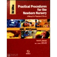 PRACTICAL PROCEDURES FOR THE NEWBORN NURSERY 5th Edition 2018 By Dr.Ashok Deorari