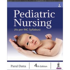 Pediatric Nursing (As per INC Syllabus) 4th Edition 2018 By Parul Datta