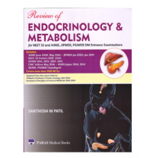 Review Of Endocrinology & Metabolism For NEET SS And AIIMS, JIPMER, PGIMER DM Entrance Examinations;1st Edition 2020 by Santosh M Patil