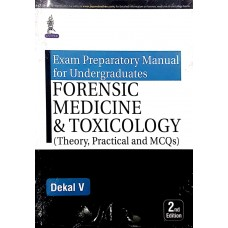 Exam Preparatory Manual For Undergraduates Forensic Medicine & Toxicology 2nd Edition 2018 By Dekal V