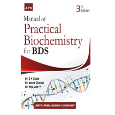 Manual Of Practical Biochemistry For BDS; 3rd Edition 2019 By Dr S K Gupta, Anju Jain