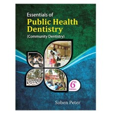 Essentials of Public Health Dentistry;6th Edition;2017 By Soben Peter