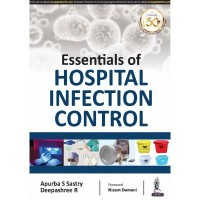 Essentials Of Hospital Infection Control 1st Edition 2019 By Apurba S Sastry Deepashree R