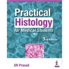 Practical Histology for Medical Students 3rd Edition 2016 By SR Prasad