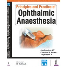 Principles and Practice of Ophthalmic Anaesthesia 1st Edition 2018 by Jaichandran VV, Chandra M Kumar, Jagadeesh V