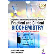 Competency-based Comprehensive Manual of Practical and Clinical Biochemistry 1st Edition 2019 By Ashish Sharma Anita Sharma