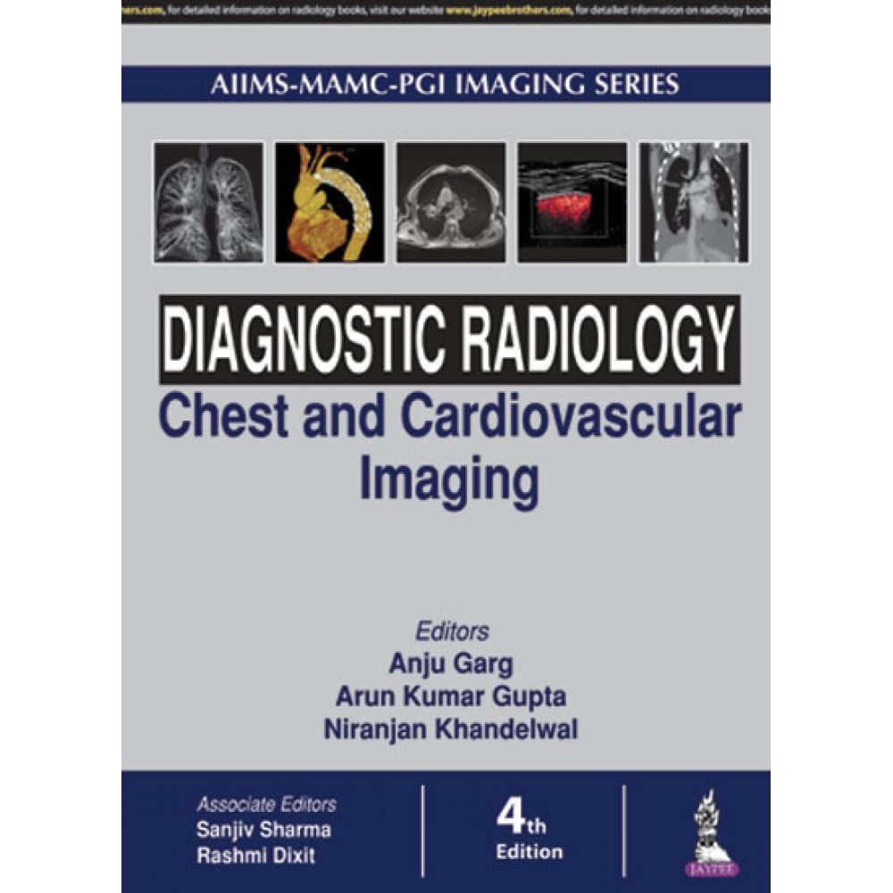 Diagnostic Radiology Chest and Cardiovascular Imaging 4th Edition 2018 By Arun Kumar Gupta Anju Garg