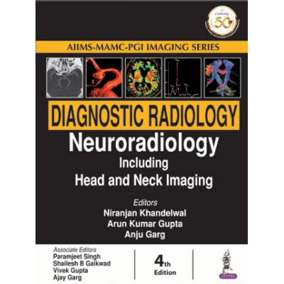 Diagnostic Radiology Neuroradiology Including Head and Neck Imaging 4th Edition By Arun Kumar Gupta Anju Garg
