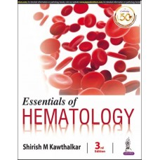 Essentials Of Hematology 3rd Edition 2020 by Shirish M Kawthalkar