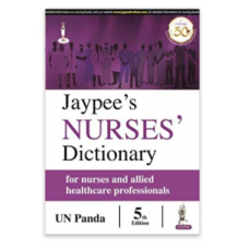 Jaypee's Nurses' Dictionary for Nurses and Allied Healthcare Professionals;5th Edition 2019 by UN Panda