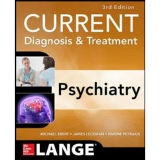 CURRENT DIAGNOSIS & TREATMENT PSYCHIATRY 3th Edition 2019 by Michael Ebert and James Leckman