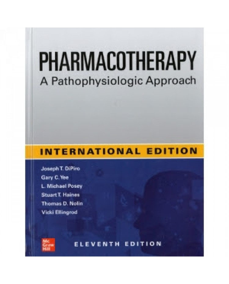 Pharmacotherapy A Pathophysiological Approach;11th(International) Edition 2020 By Joseph T. Dipiro & L Michael Posey