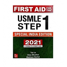 First Aid for the USMLE Step 1: (Special India Edition)2021 By Tao Lee, Vikas Bhushan & Matthew Sochat