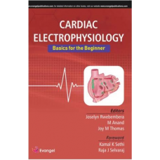 Cardiac Electrophysiology: Basics for the Beginner;1st Edition 2020 By Joselyn Rwebembera & M Anand
