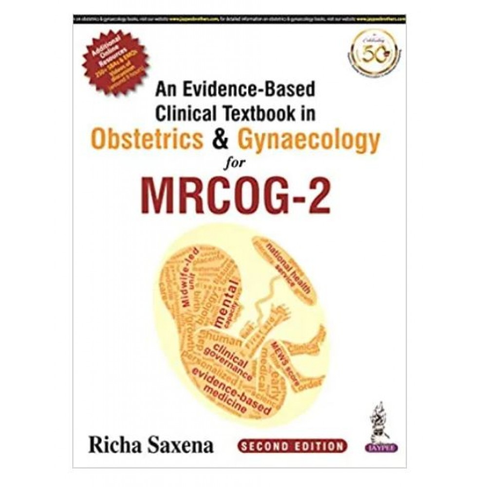 An Evidence-Based Clinical Textbook in Obstetrics & Gynaecology for MRCOG-2; 2nd Edition 2021 by Richa Saxena