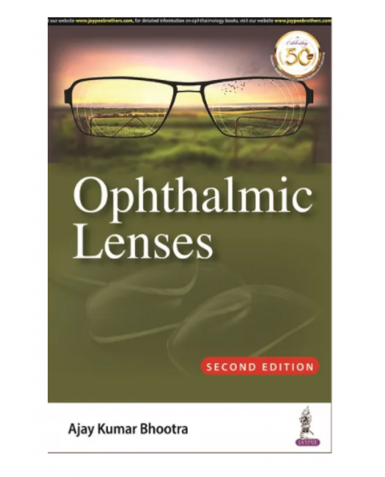 Ophthalmic Lenses;2nd Edition 2022 By Ajay Kumar Bhootra