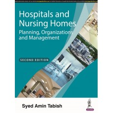 Hospitals And Nursing Homes Planning, Organizations And Management ;2nd Edition 2022 By Syed Amin Tabish