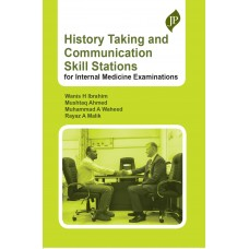 History Taking and Communication Skill Stations for Internal Medicine Examinations 1st Edition 2020 By Wanis H Ibrahim Mushtaq Ahmed
