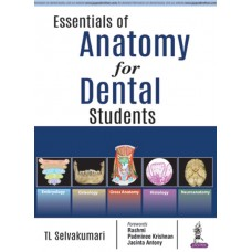 Essentials of Anatomy for Dental Students 1st Edition 2018 By TL Selvakumari