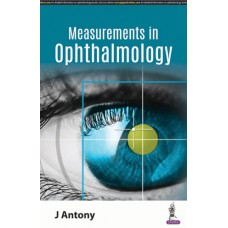 Basic Measurements in Ophthalmology 1st Edition 2019 By J Antony