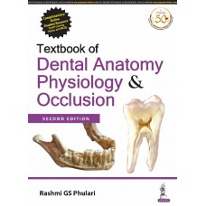 Textbook of Dental Anatomy, Physiology & Occlusion 2nd Edition 2019 By Rashmi GS Phulari