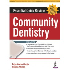 Essential Quick Review: Community Dentistry (with FREE companion FAQs on Community Dentisty) 1st Edition 2017 By Priya Verma Gupta
