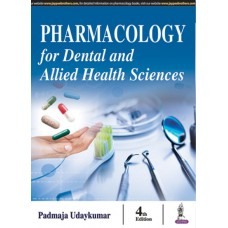 Pharmacology for Dental and Allied Health Sciences 4th Edition 2017 By Padmaja Udaykumar