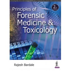 Principles of Forensic Medicine and Toxicology 2nd Edition 2017 by Rajesh Bardale