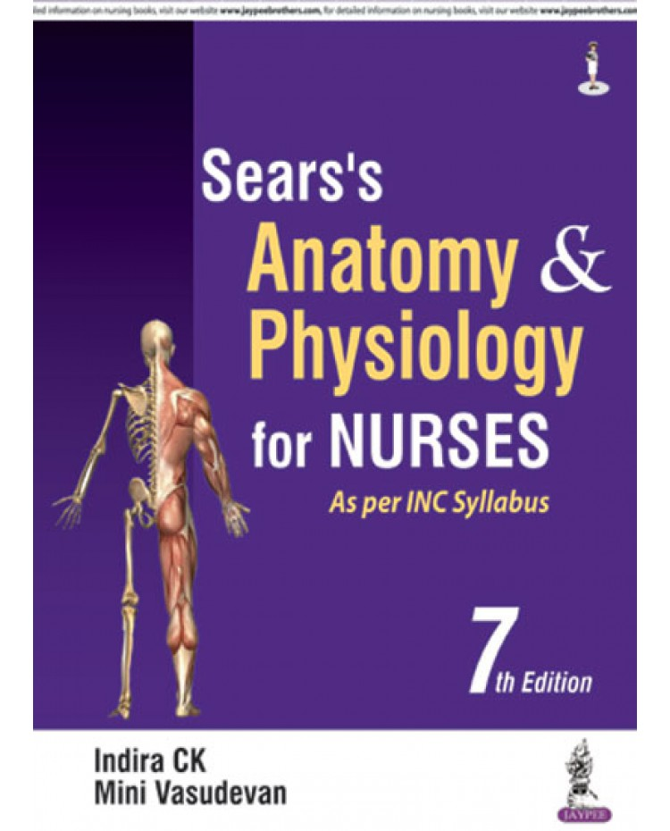 Sears's Anatomy and Physiology for Nurses 7th Edition 2018 By Indira CK Mini Vasudevan