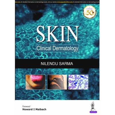 SKIN Clinical Dermatology 1st Edition 2019 By Nilendu Sarma