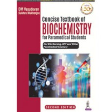Concise Textbook of Biochemistry for Paramedical Students;2nd Edition 2021 by DM Vasudevan Sukhes Mukherjee