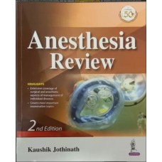 Anesthesia Review;2nd Edition 2020 By Kaushik Jothinath