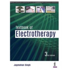 Textbook of Electrotherapy;3rd Edition 2018 By Jagmohan Singh