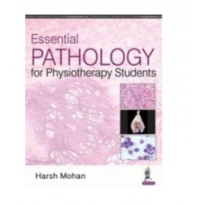 Essential Pathology for Physiotherapy Students;1st Edition 2019 By Harsh Mohan