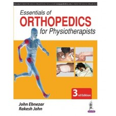 Essentials Of Orthopedics For Physiotherapists;3rd Edition 2017 By John Ebnezar