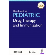 Handbook Of Peadiatrcs Drug Therapy and Immunization 3rd edition 2020 by RK Suneja