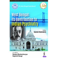 West Bengal: Its Contribution to Indian Psychiatry 1st Edition 2020 By Kaustav Chakraborty