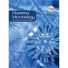Mastering Microbiology For All PG Entrance Exams and Academics, Multi-Colour Edition 1 st edition by Dr. Shivika J Sethi