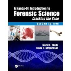 A Hands-On Introduction to Forensic Science Cracking the Case 2nd Edition 2020 By Mark M. Okuda