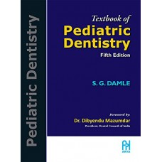 Textbook of Pediatric Dentistry;5th Edition 2018 by S G Damle