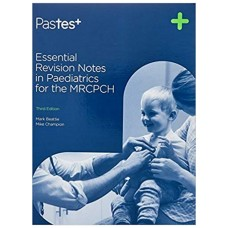 Essential Revision Notes in Pediatrics for the MRCPCH; 3rd Edition 2019 By Mark Beattie Mike Champion