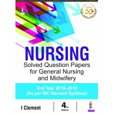 NURSING SOLVED QUESTION PAPERS FOR GENERAL NURSING AND MIDWIFERY 2nd Year 2019-2010